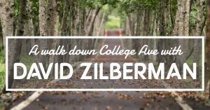 Photo of a walkway going through a park with the text saying - a walk down College Ave with David Zilberman
